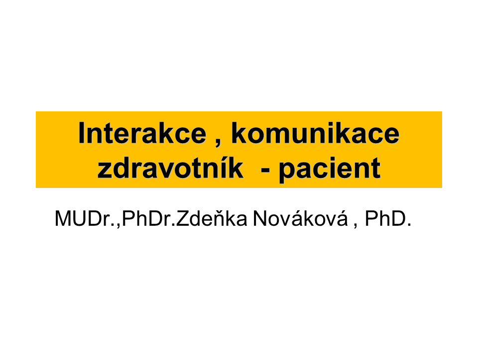 Interakce , komunikace zdravotník - pacient