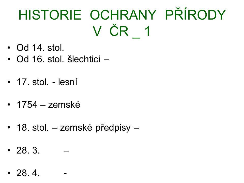 HISTORIE OCHRANY PŘÍRODY V ČR _ 1