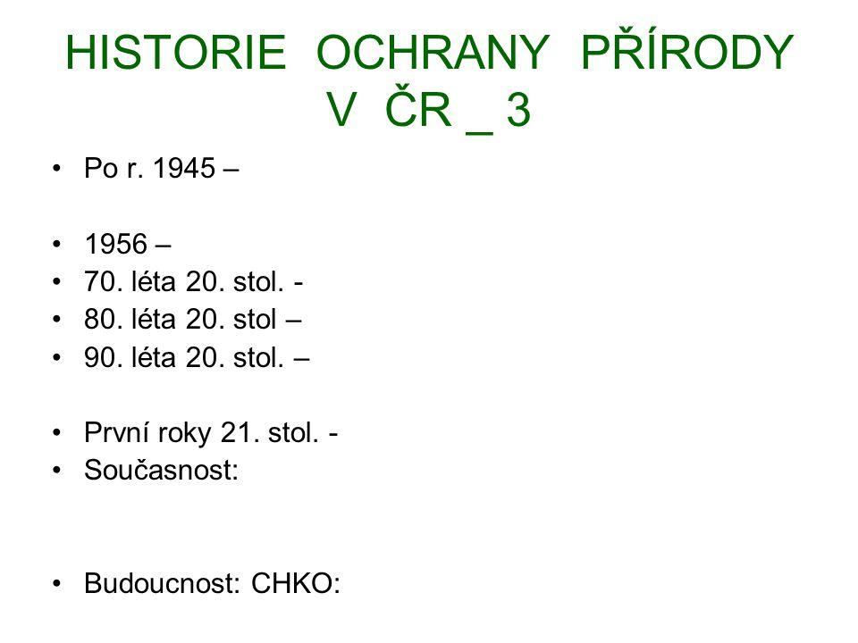 HISTORIE OCHRANY PŘÍRODY V ČR _ 3