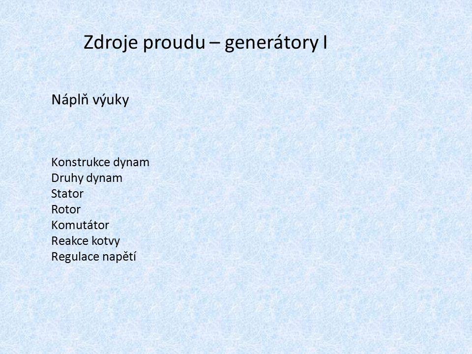 Zdroje proudu – generátory I