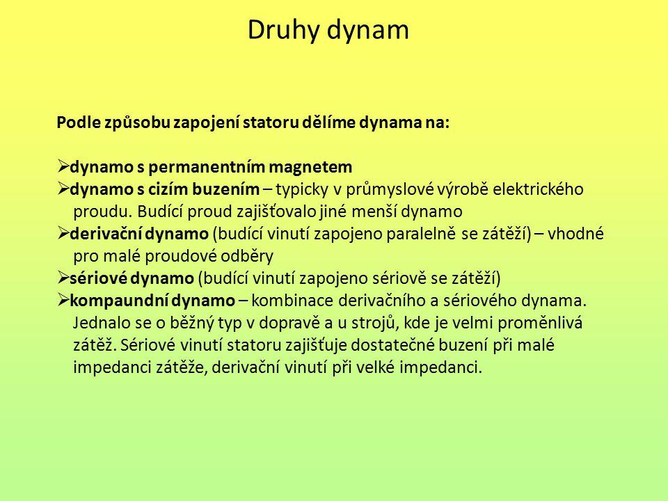 Druhy dynam Podle způsobu zapojení statoru dělíme dynama na: