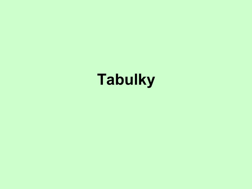 Tabulky