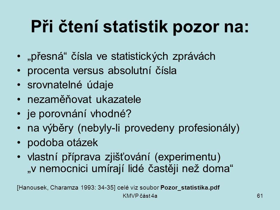 Při čtení statistik pozor na: