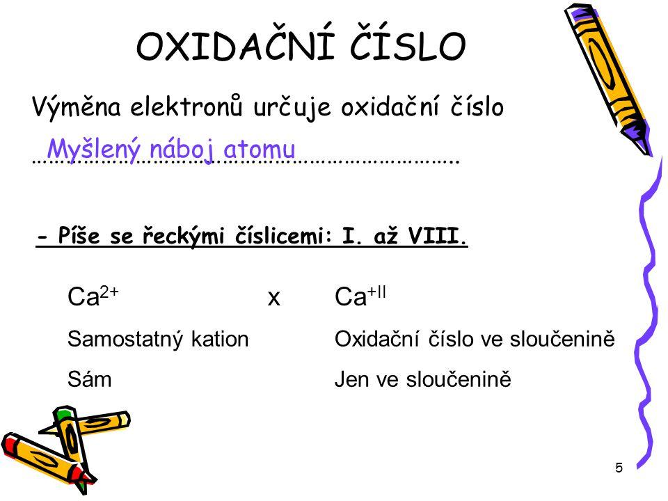 OXIDAČNÍ ČÍSLO Výměna elektronů určuje oxidační číslo