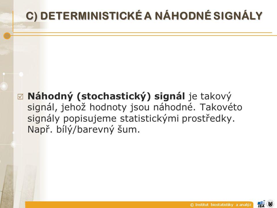 C) Deterministické a náhodné signály