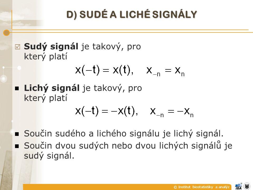 D) Sudé a liché signály Sudý signál je takový, pro který platí