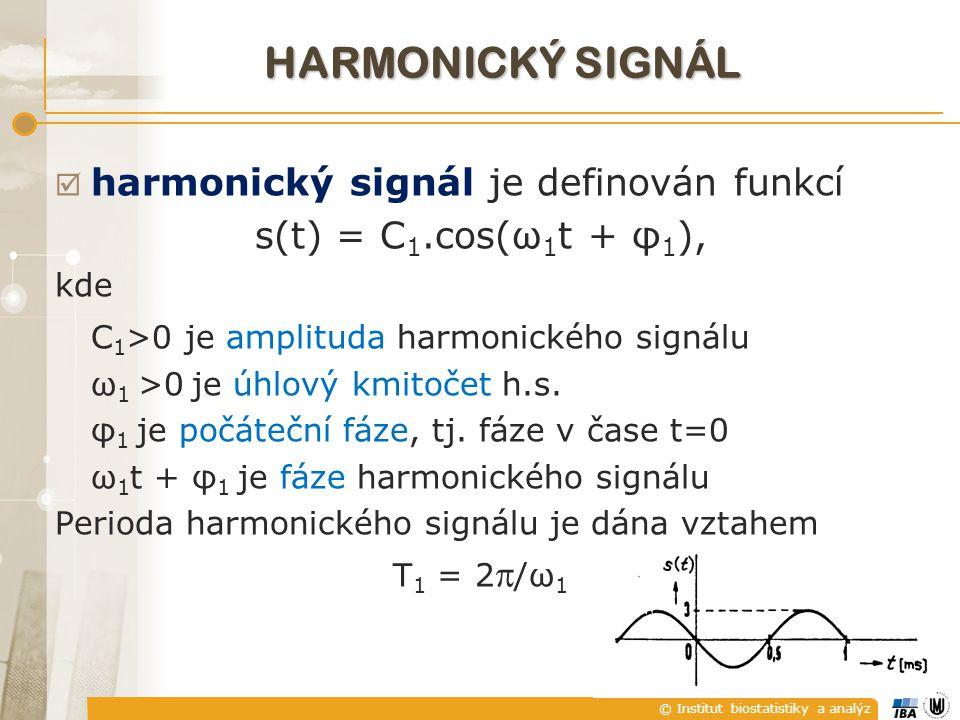 HARMONICKÝ SIGNÁL harmonický signál je definován funkcí