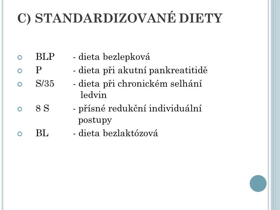 C) STANDARDIZOVANÉ DIETY