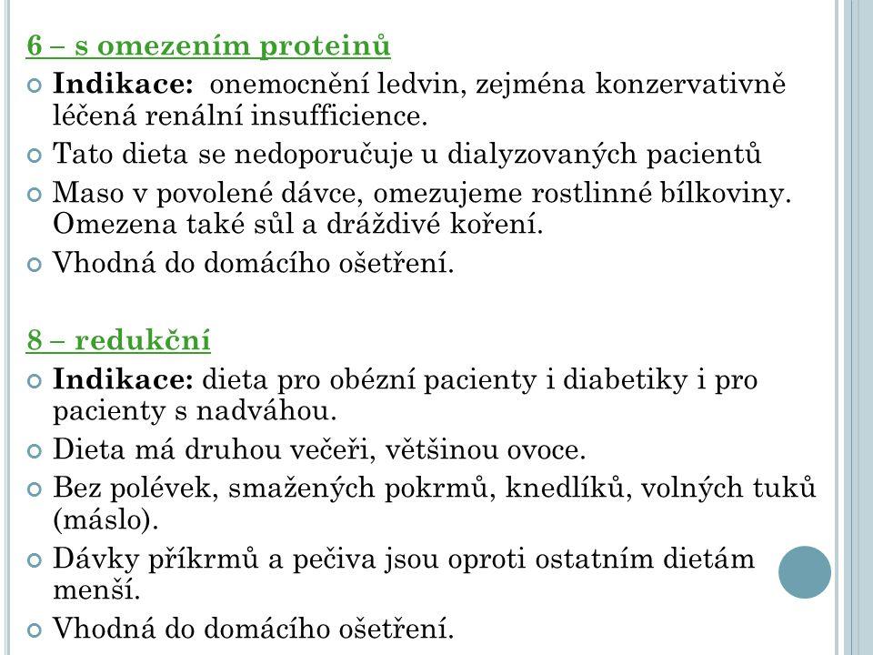 6 – s omezením proteinů Indikace: onemocnění ledvin, zejména konzervativně léčená renální insufficience.