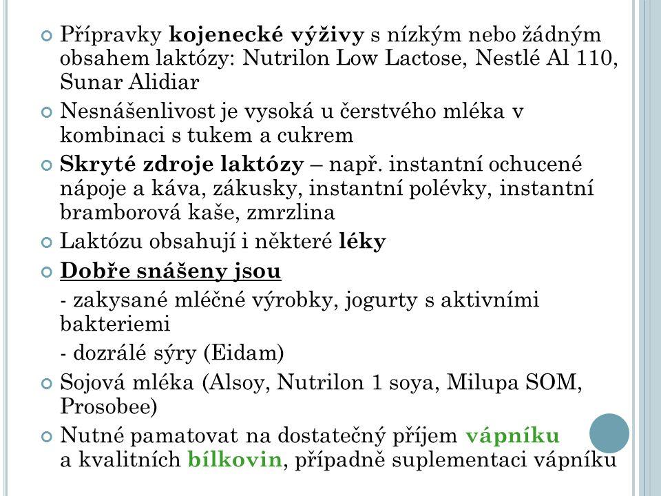 Přípravky kojenecké výživy s nízkým nebo žádným obsahem laktózy: Nutrilon Low Lactose, Nestlé Al 110, Sunar Alidiar