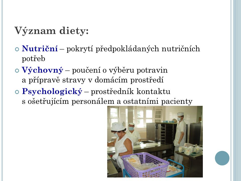 Význam diety: Nutriční – pokrytí předpokládaných nutričních potřeb