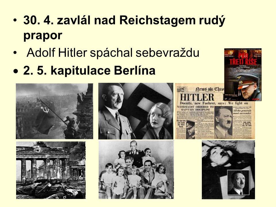 30. 4. zavlál nad Reichstagem rudý prapor