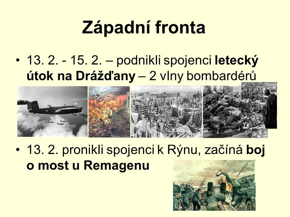 Západní fronta 13. 2. - 15. 2. – podnikli spojenci letecký útok na Drážďany – 2 vlny bombardérů.