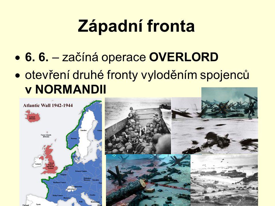 Západní fronta 6. 6. – začíná operace OVERLORD