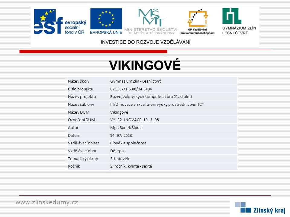 VIKINGOVÉ www.zlinskedumy.cz Název školy Gymnázium Zlín - Lesní čtvrť