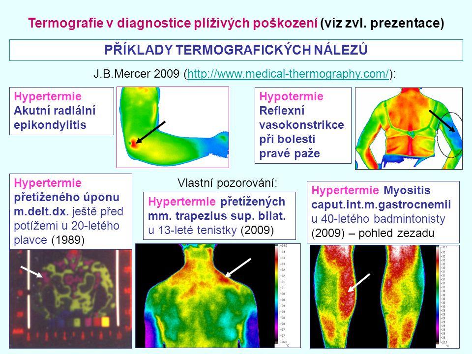 Termografie v diagnostice plíživých poškození (viz zvl. prezentace)