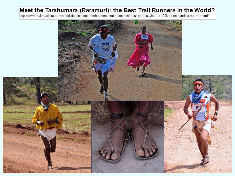 Meet the Tarahumara (Raramuri): the Best Trail Runners in the World