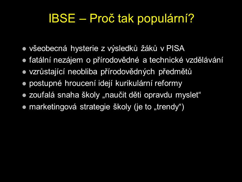 IBSE – Proč tak populární