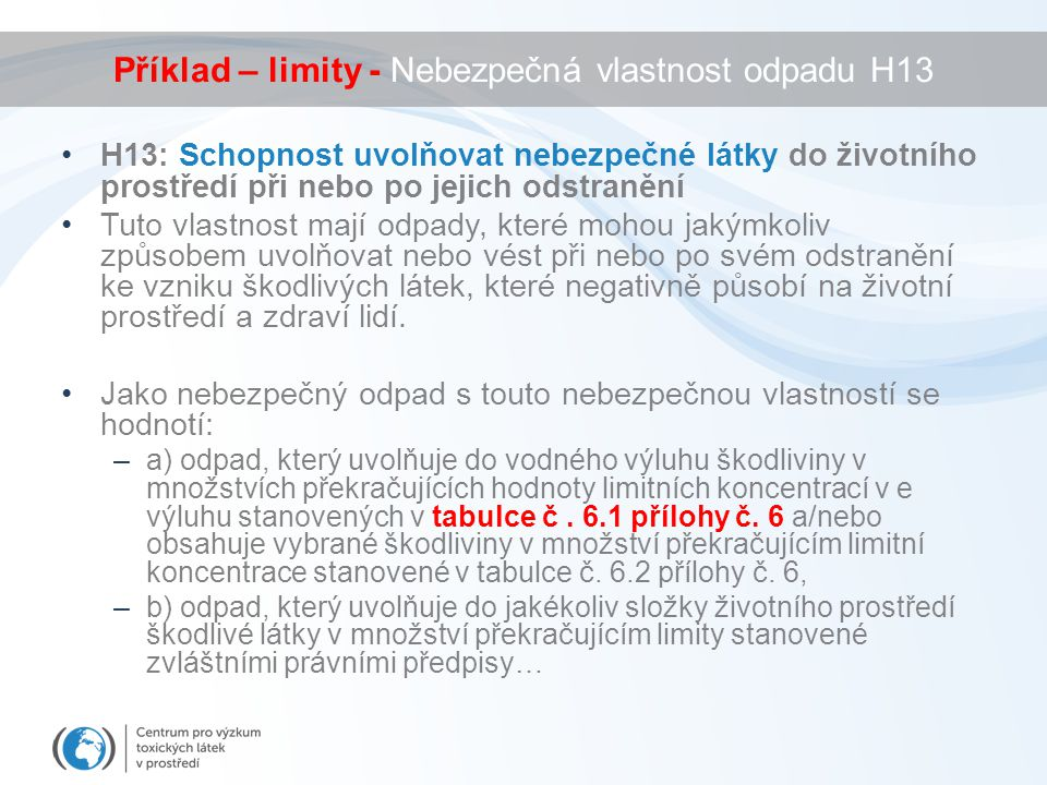 Příklad – limity - Nebezpečná vlastnost odpadu H13
