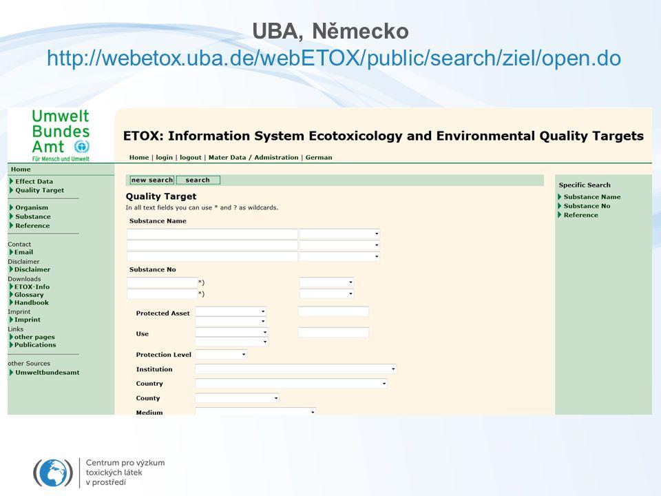 UBA, Německo http://webetox.uba.de/webETOX/public/search/ziel/open.do