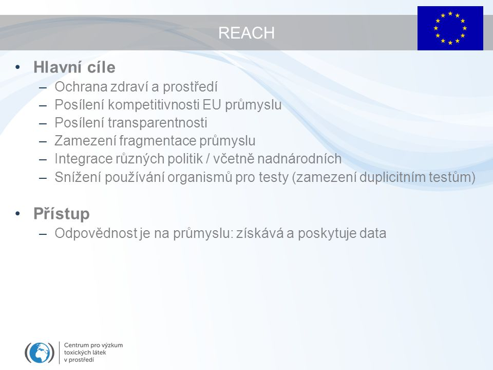 REACH Hlavní cíle Přístup Ochrana zdraví a prostředí