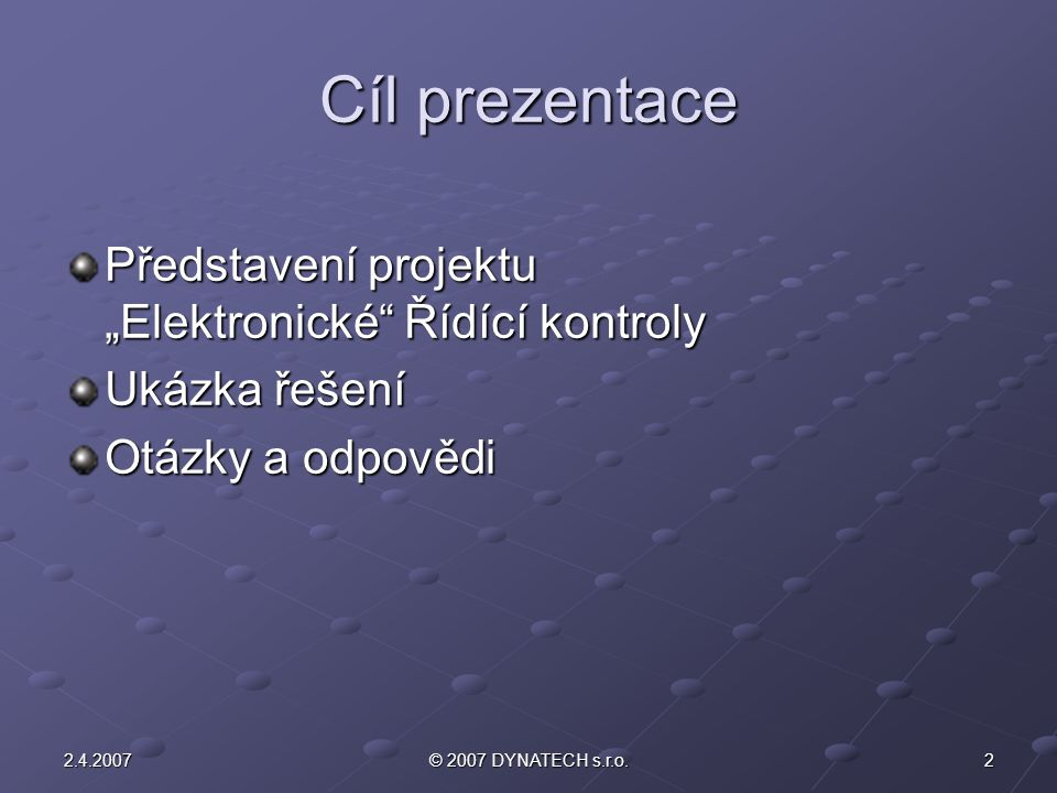"""Cíl prezentace Představení projektu """"Elektronické Řídící kontroly"""