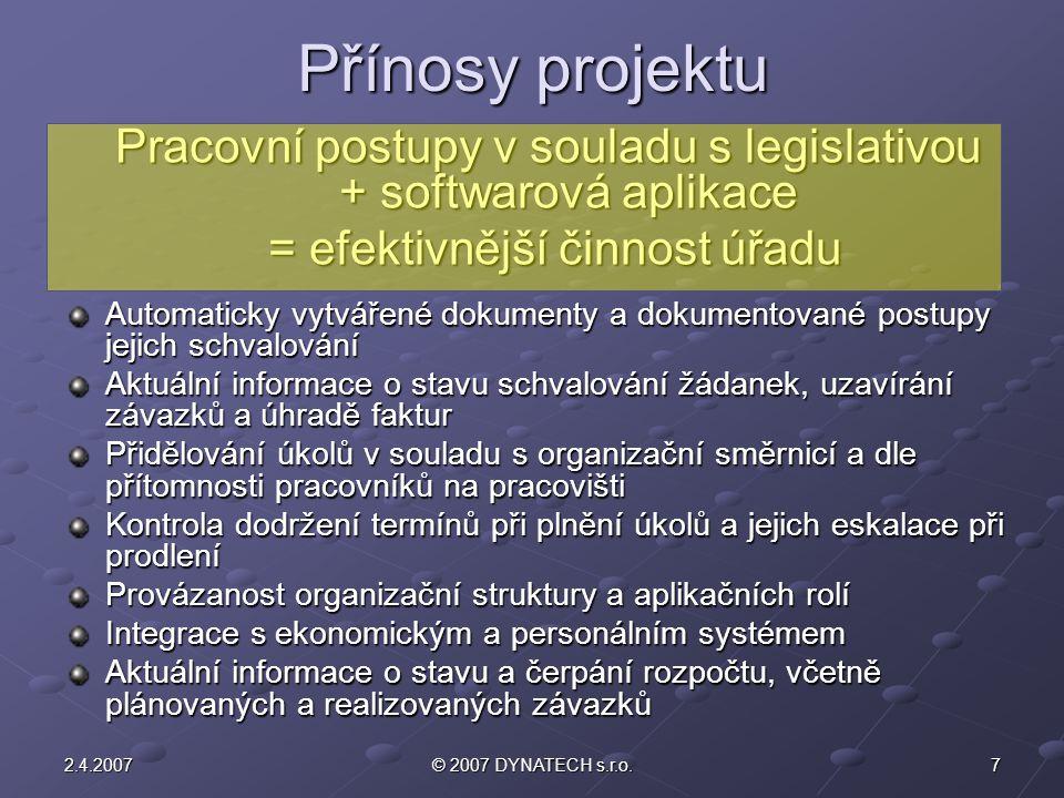 Přínosy projektu Pracovní postupy v souladu s legislativou + softwarová aplikace. = efektivnější činnost úřadu.