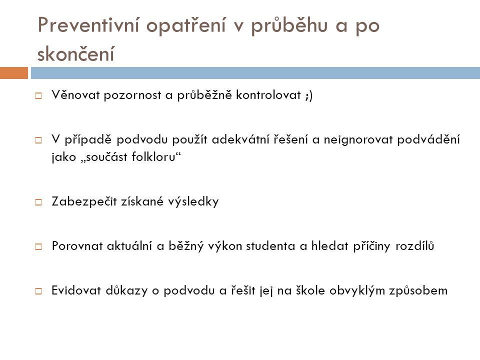 Preventivní opatření v průběhu a po skončení