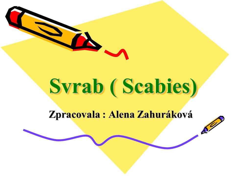 Zpracovala : Alena Zahuráková