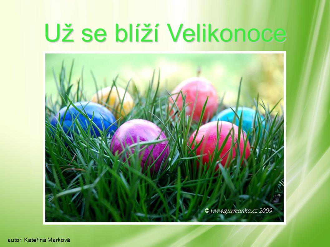 Už se blíží Velikonoce autor: Kateřina Marková