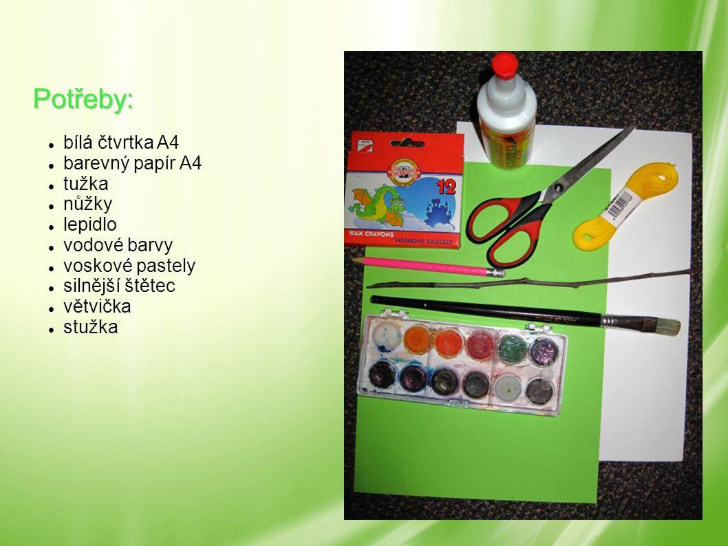 Potřeby: bílá čtvrtka A4 barevný papír A4 tužka nůžky lepidlo