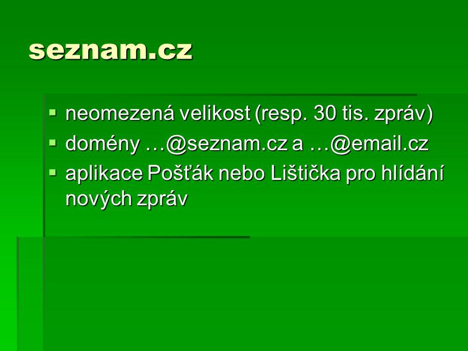 seznam.cz neomezená velikost (resp. 30 tis. zpráv)