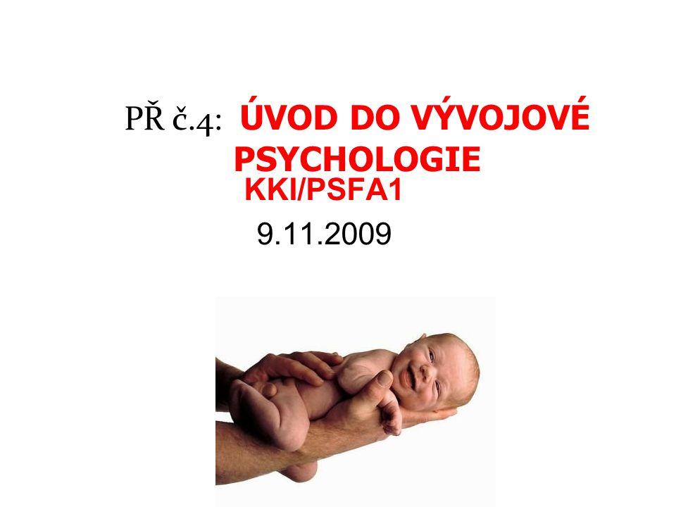 PŘ č.4: ÚVOD DO VÝVOJOVÉ PSYCHOLOGIE