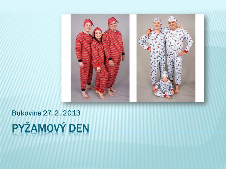 Bukovina 27. 2. 2013 Pyžamový den