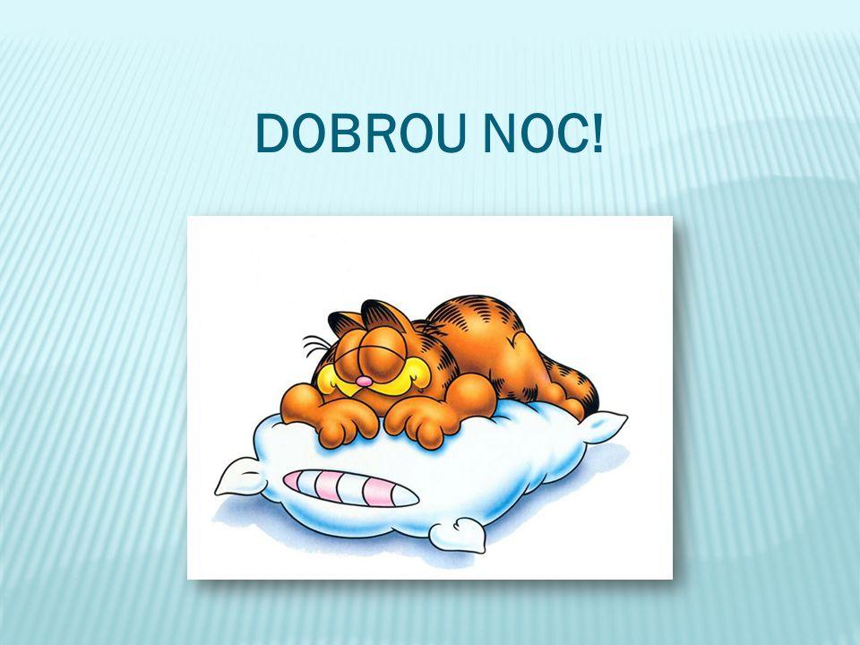 DOBROU NOC!