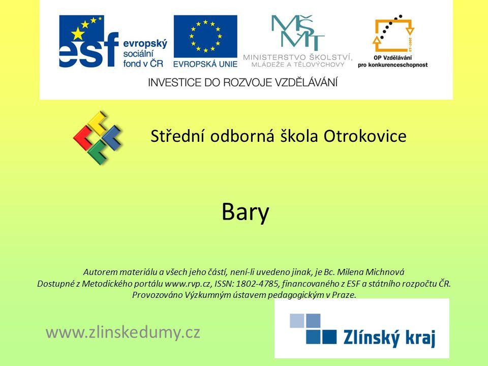 Bary Střední odborná škola Otrokovice www.zlinskedumy.cz
