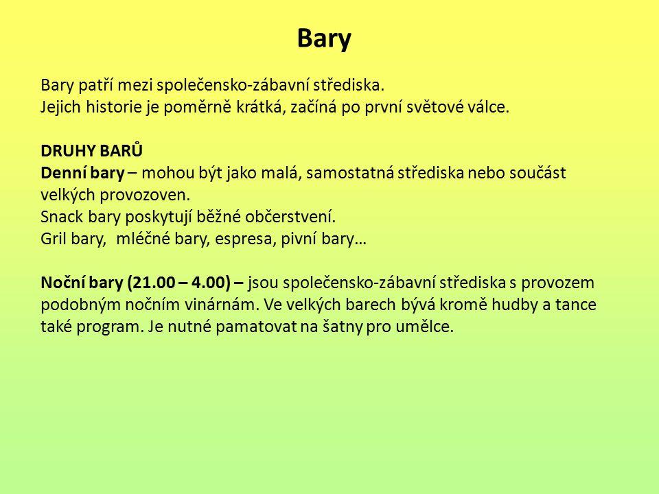 Bary Bary patří mezi společensko-zábavní střediska.