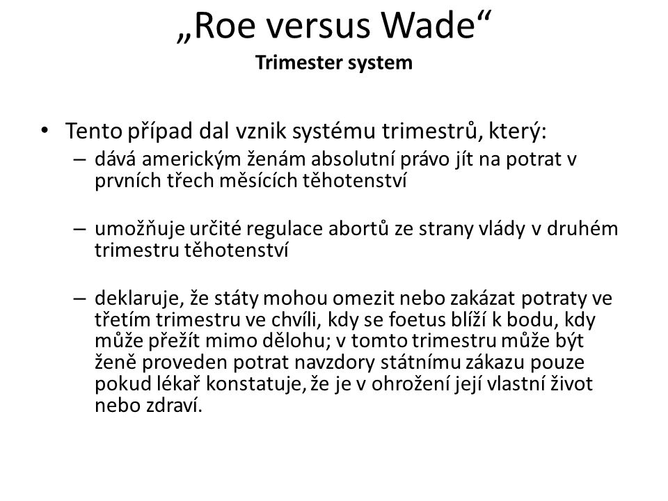 """Roe versus Wade Trimester system"