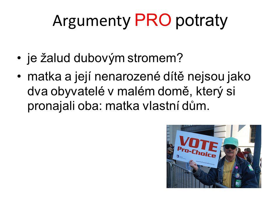 Argumenty PRO potraty je žalud dubovým stromem