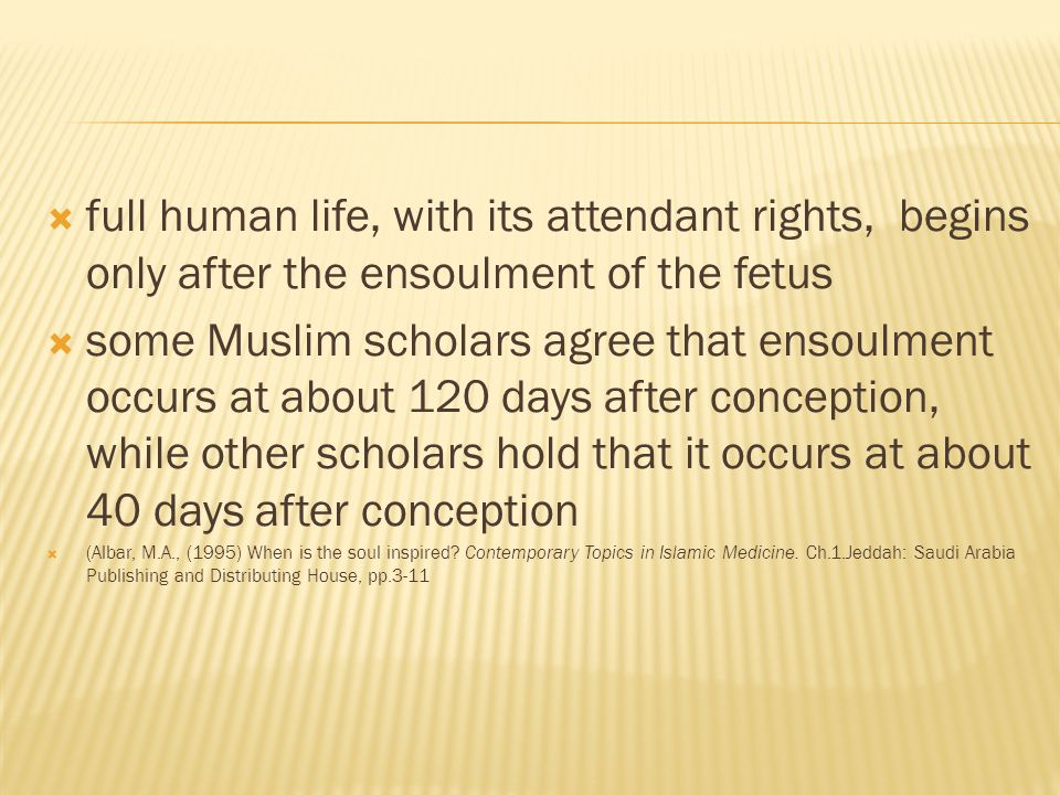full human life, with its attendant rights, begins only after the ensoulment of the fetus