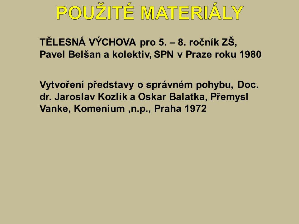 POUŽITÉ MATERIÁLY TĚLESNÁ VÝCHOVA pro 5. – 8. ročník ZŠ,