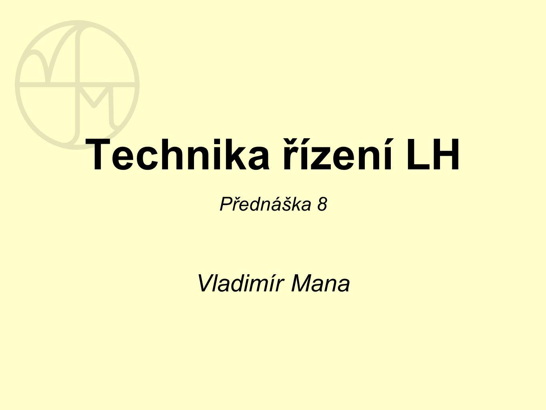 Technika řízení LH Přednáška 8