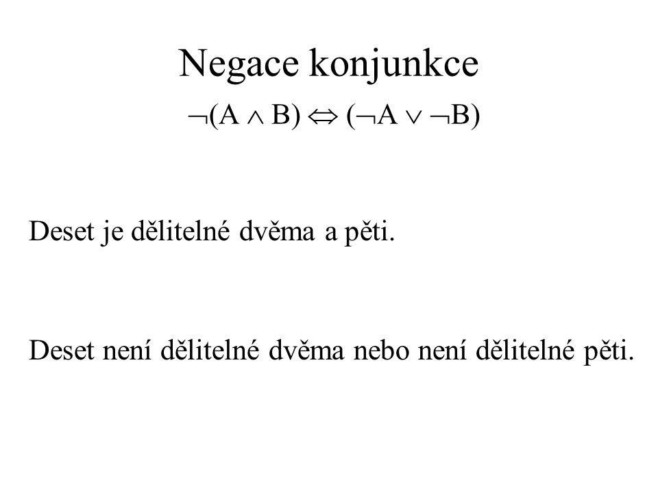 Negace konjunkce (A  B)  (A  B)