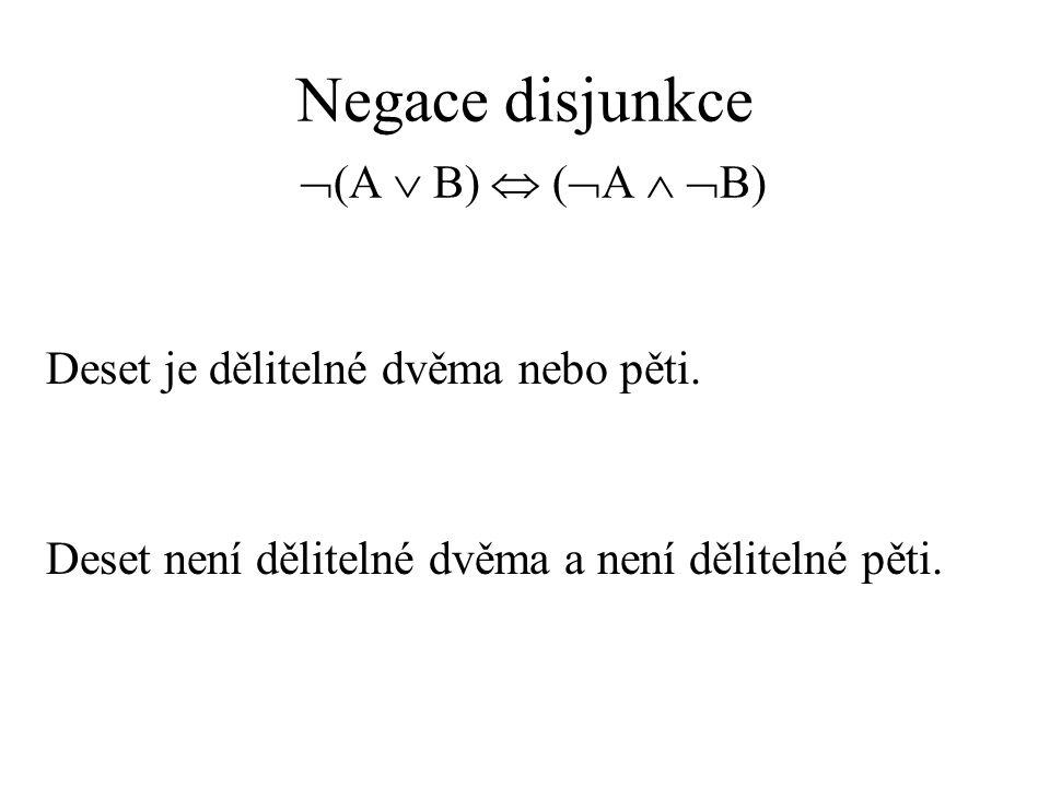 Negace disjunkce (A  B)  (A  B)