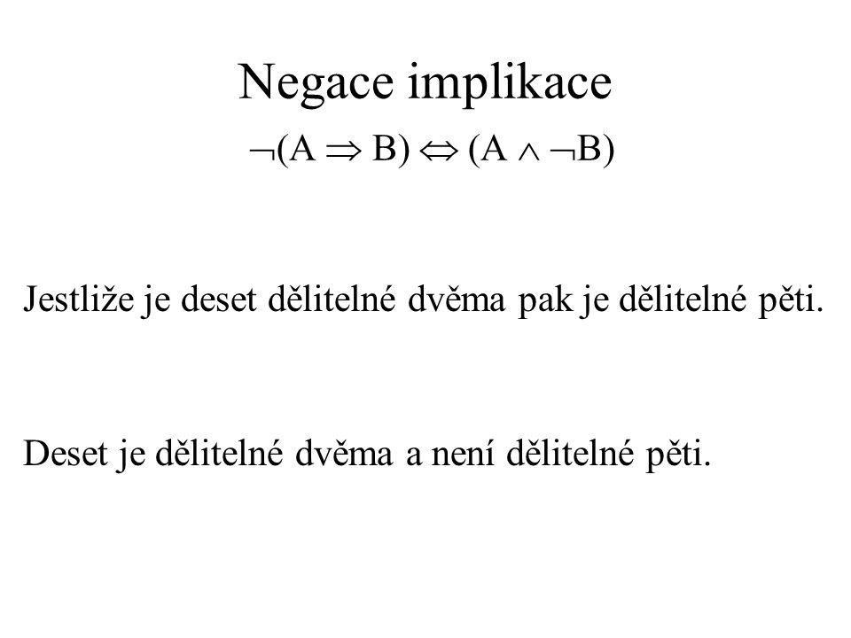 Negace implikace (A  B)  (A  B)