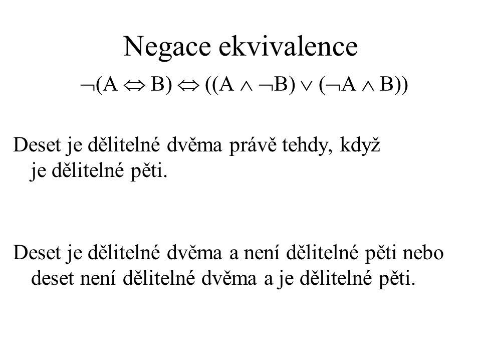 Negace ekvivalence (A  B)  ((A  B)  (A  B))