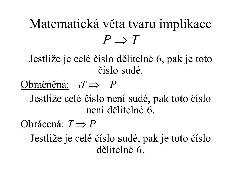 Matematická věta tvaru implikace P  T