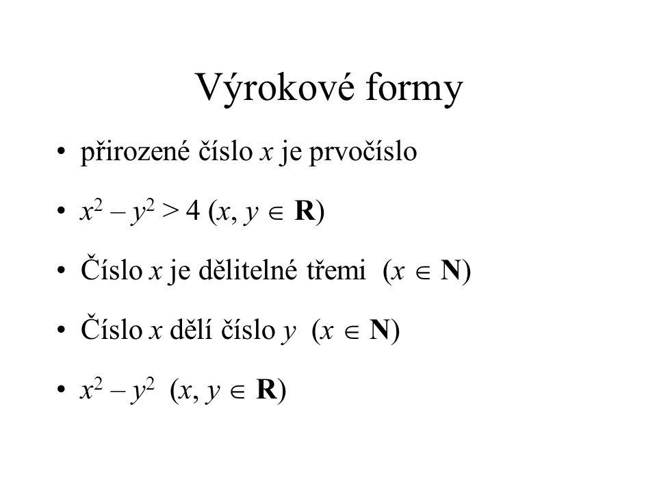 Výrokové formy přirozené číslo x je prvočíslo