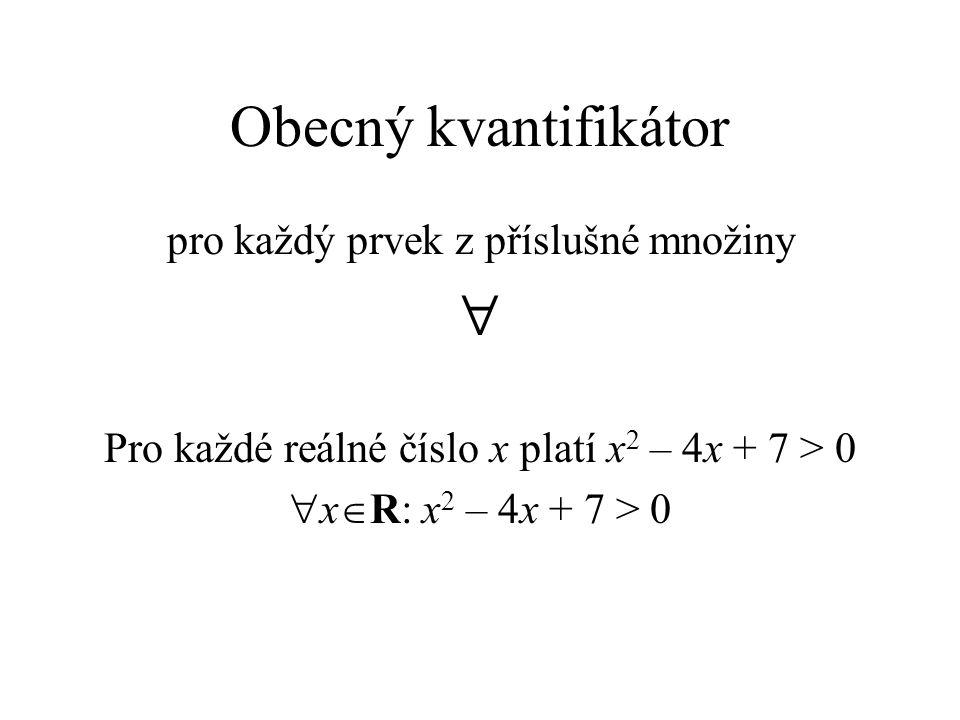 Obecný kvantifikátor  pro každý prvek z příslušné množiny
