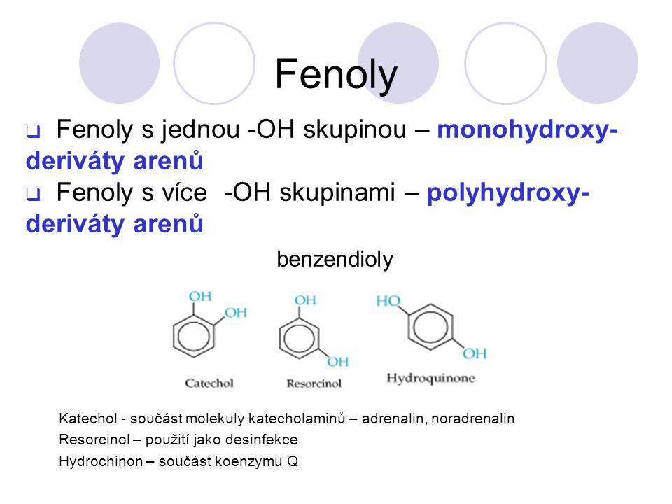 Fenoly Fenoly s jednou -OH skupinou – monohydroxy- deriváty arenů